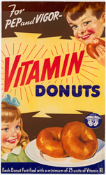 historical poster that reads For Pep and Vigor - Vitamin Donuts - Each donut fortified with a minimum of 25 units of Vitamin B1