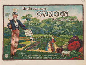 historical poster that reads Uncle Sam says GARDEN to cut food costs - Ask the U.S. Department of Agriculture Washington, D.C. for a free bulletin on gardening - it's food for thought