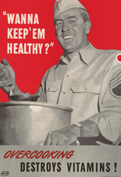 "historical poster that reads ""Wanna Keep 'Em Healthy?"" Overcooking Destroys Vitamins!"
