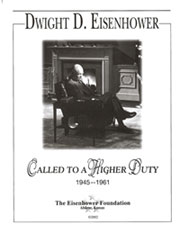 Dwight D. Eisenhower - Called to a Higher Duty, 1945-1961