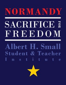 Normandy Sacrifice for Freedom Albert H. Small Student and Teacher Institute