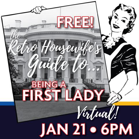 Retro Housewife's Guide to Being a First Lady