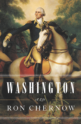 Washington-A Life by Ron Chernow