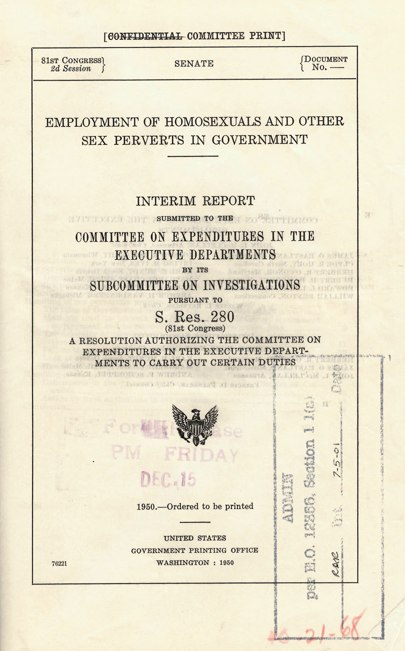 On December 15, 1950, the Hoey committee released this report, concluding  that homosexuals were unsuitable for employment in the Federal Government  and ...
