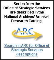 All of the series from the Office of Strategic Services Records are described in the National Archives' Online Catalog (OPA).  Click here to search in OPA for all Office of Strategic Services Records descriptions.