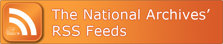 The National Archives' RSS Feeds