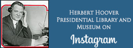 Herbert Hoover Presidential Library and Museum on Instagram