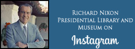 Richard Nixon Presidential Library and Museum Instagram
