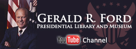 The Gerald R. Ford Presidential Library YouTube Channel