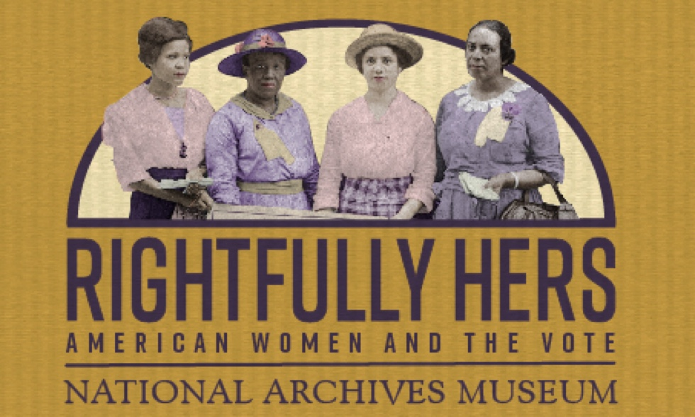 Rightfully Hers: American Women and the Vote exhibit